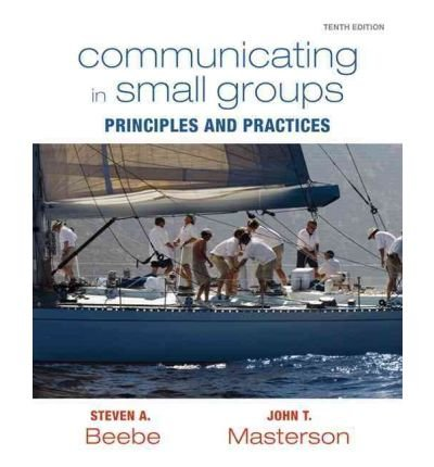 Download [ Communicating in Small Groups: Principles and Practices[ COMMUNICATING IN SMALL GROUPS: PRINCIPLES AND PRACTICES ] By Beebe, Steven A. ( Author )Jan-06-2011 Paperback ebook