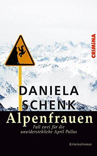 Alpenfrauen: Fall zwei für die unwiderstehliche April Pallas (CRiMiNA)