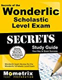 Secrets of the Wonderlic Scholastic Level Exam Study Guide: Wonderlic Exam Review for the Wonderlic Scholastic Level Exam (Mometrix Secrets Study Guides)