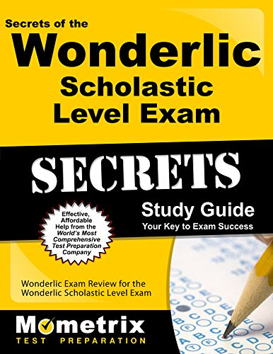 Secrets of the Wonderlic Scholastic Level Exam Study Guide: Wonderlic Exam Review for the Wonderlic Scholastic Level Exam (Mometrix Secrets Study Guides)