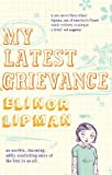 Front cover for the book My Latest Grievance by Elinor Lipman