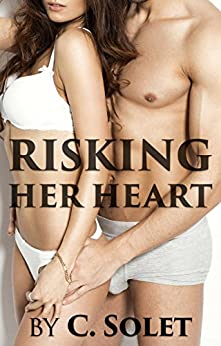 Risking Her Heart (English Edition) por [Solet, C.]