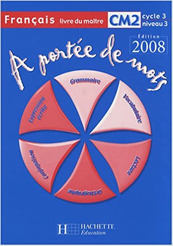 Francais Cm2 A Portee De Mots Livre Du Maitre Pdf