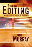 Effective Editing : A Practical Guide for Students and Professionals, Murray, Gene, 0922993394