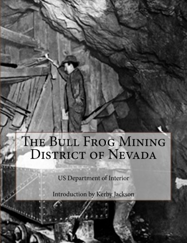 The Bull Frog Mining District Of Nevada