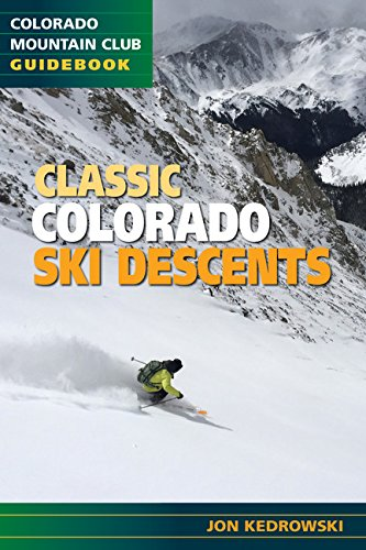 Read Online Classic Colorado Ski Descents PDF