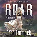 Roar: Stealing Storms, Book 1 Audiobook by Cora Carmack Narrated by Soneela Nankani