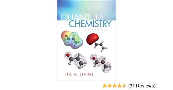 Quantum chemistry 6th edition ira n levine 9780136131069 quantum chemistry 6th edition ira n levine 9780136131069 amazon books fandeluxe Image collections