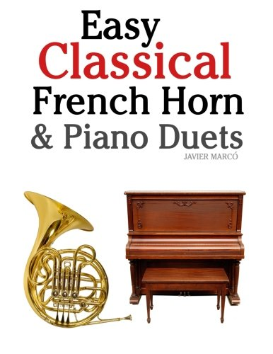Easy Classical French Horn & Piano Duets: Featuring music of Brahms, Beethoven, Wagner and other composers - 51q6IiP6DpL - Easy Classical French Horn & Piano Duets: Featuring music of Brahms, Beethoven, Wagner and other composers