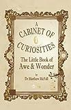 A Cabinet of Curiosities, Matthew McFall, 1781350019