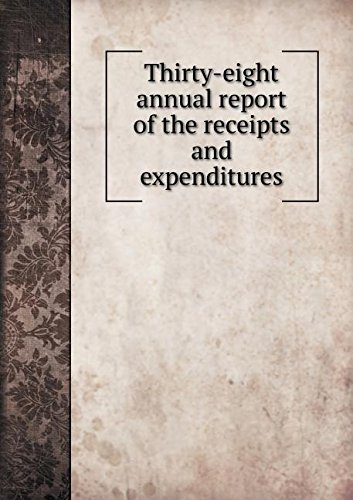 Download Thirty-eight annual report of the receipts and expenditures pdf epub