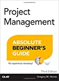 Project Management Absolute Beginner's Guide, Greg Horine, 0789750104