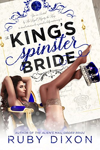 The King's Spinster Bride by Ruby Dixon