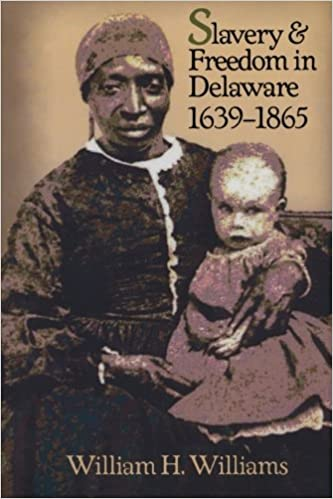 Slavery and freedom in delaware 1639 1865 william h williams slavery and freedom in delaware 1639 1865 fandeluxe Image collections