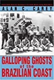 Front cover for the book Galloping Ghosts of the Brazilian Coast: United States Naval Air Operations in the South Atlantic during World War II by Alan Carey
