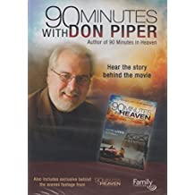 90 Minutes with Don Piper (Author of 90 Minutes in Heaven): Hear the Story Behind the Movie