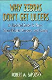 Why Zebras Don't Get Ulcers: An Updated Guide To Stress, Stress-Related Diseases, and Coping