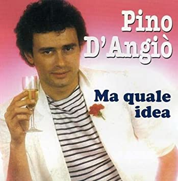 Ma Quale Idea By Pino D Angio Music