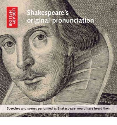 Download Shakespeare's Original Pronunciation: Speeches and Scenes Performed as Shakespeare Would Have Heard Them (CD-Audio) - Common pdf epub