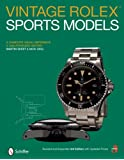 Vintage Rolex Sports Models: A Complete Visual Reference and Unauthorized History