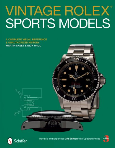 Vintage Rolex Sports Models: A Complete Visual Reference & Unauthorized History by Schiffer Pub Ltd