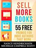 Sell More Books: 55 Free Promotions That Work (Writing Skills Book 5)
