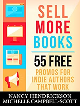 Sell More Books: 55 Free Promotions That Work (Writing Skills) by [Hendrickson, Nancy L., Campbell-Scott, Michelle]