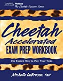 Cheetah Accelerated Exam Prep Workbook, LaBrosse, Michelle, 0976174979