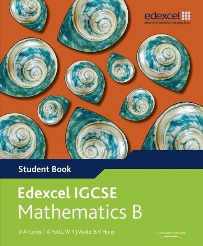 Edexcel International GCSE Mathematics B Student Book by Turner, David, Potts, I A, Hony, B V, Waite, W R J (2010) Paperback