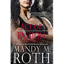 Act of Passion: Paranormal Security and Intelligence an Immortal Ops World Novel (PSI-Ops / Immortal Ops Book 5)