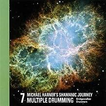 Shamanic Journey Multiple Drumming