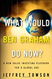 What Would Ben Graham Do Now?, Jeffrey Towson, 0132173239