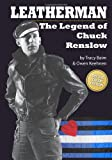 Leatherman: the Legend of Chuck Renslow (Color), Tracy Baim and Owen Keehnen, 1461119081