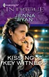 Kissing the Key Witness, Jenna Ryan, 0373694024