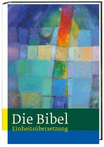 Die Bibel: Jahresausgabe 2013 - Einheitsübersetzung, Gesamtausgabe mit Bibelleseplan für ein Jahr