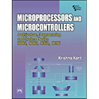 MICROPROCESSORS AND MICROCONTROLLERS : ARCHITECTURE, PROGRAMMING AND SYSTEM DESIGN 8085, 8086, 8051, 8096