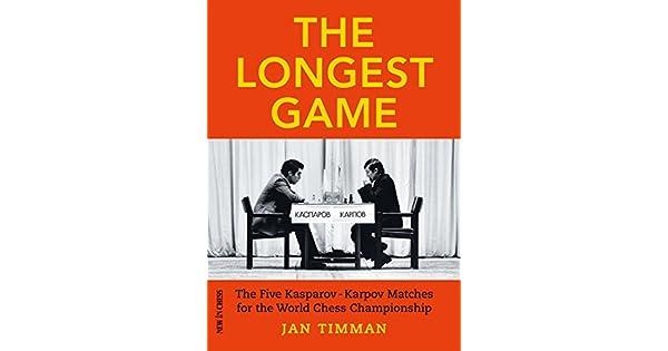 Amazon.com: The Longest Game: The Five KasparovKarpov ...