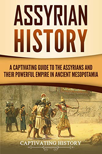 #freebooks – Assyrian History: A Captivating Guide to the Assyrians and Their Powerful Empire in Ancient Mesopotamia by Captivating History