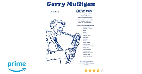 Gerry Mulligan - Sketch-Orks: Book 2 for E Flat and B Flat ...