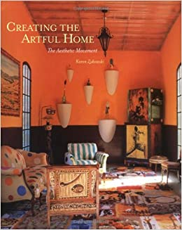 Book Creating the Artful Home: The Aesthetic Movement in America