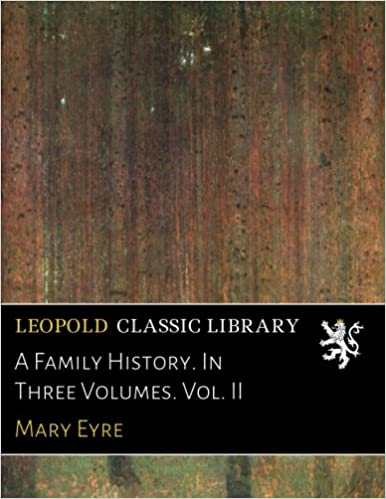 Book A Family History. In Three Volumes. Vol. II