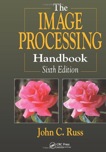 The Image Processing Handbook, 6th Edition by John C. Russ, Publisher : CRC Press