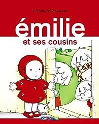 Émilie, tome 2 : Émilie et ses cousins par Domitille de Pressensé