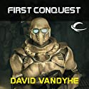 First Conquest Audiobook by David VanDyke Narrated by Mark Boyett
