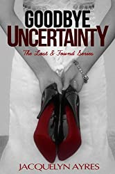 Goodbye Uncertainty (The Lost & Found Series Book 3)
