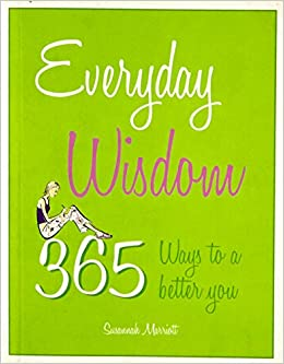 Book Everyday Wisdom: 365 Ways to a Better You