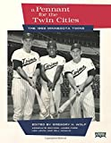 A Pennant for the Twin Cities: The 1965 Minnesota Twins (The SABR Digital Library) (Volume 32)