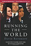 img - for Running The World: the Inside Story of the National Security Council and the Architects of American Power by David Rothkopf (2005-05-31) book / textbook / text book