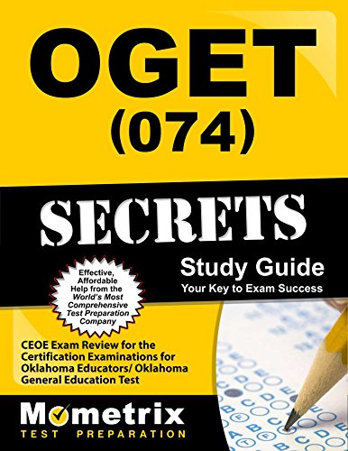 OGET (074) Secrets Study Guide: CEOE Exam Review for the Certification Examinations for Oklahoma Educators / Oklahoma General Education Test