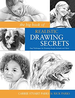 the big book of realistic drawing secrets easy techniques for
